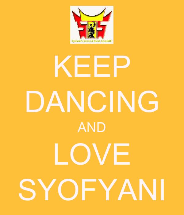 KEEP DANCING AND LOVE SYOFYANI