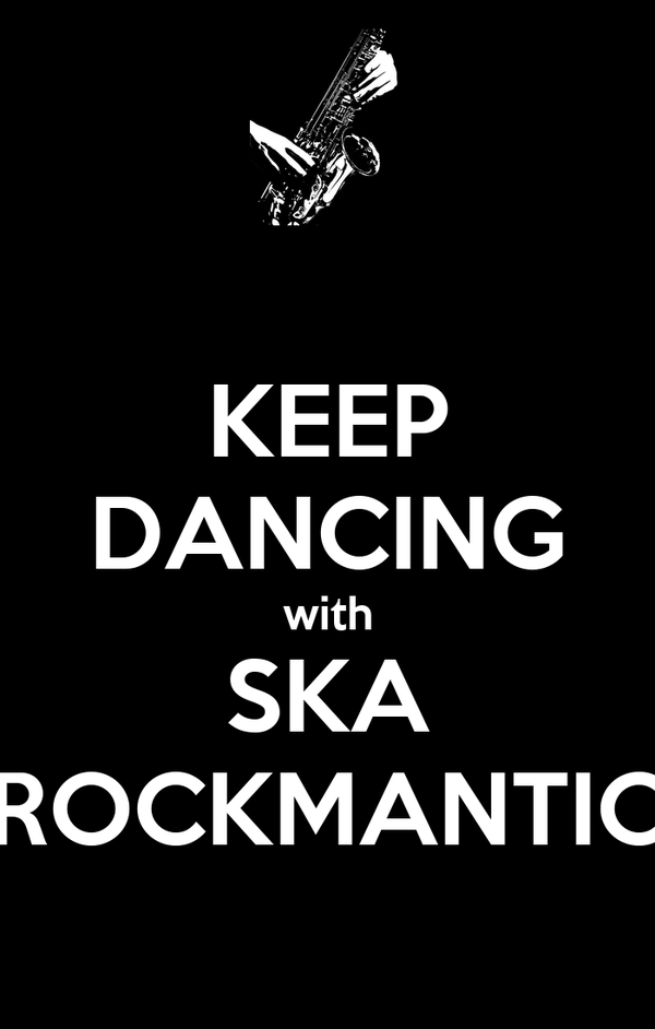 KEEP DANCING with SKA ROCKMANTIC
