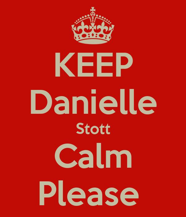 KEEP Danielle Stott Calm Please