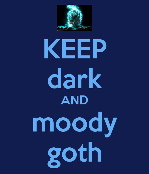 KEEP dark AND moody goth