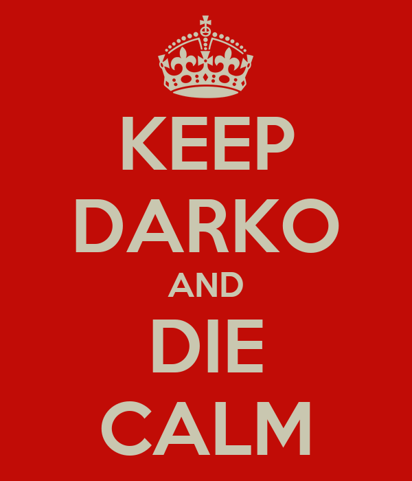 KEEP DARKO AND DIE CALM
