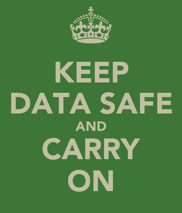 KEEP DATA SAFE AND CARRY ON