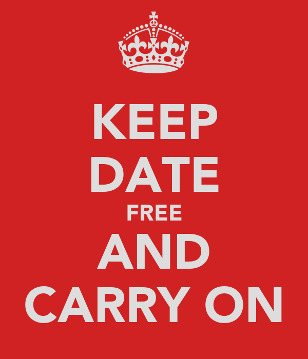 KEEP DATE FREE AND CARRY ON