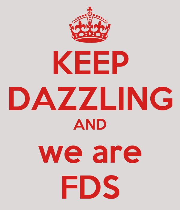 KEEP DAZZLING AND we are FDS