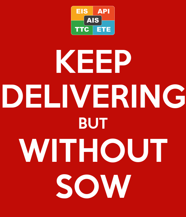 KEEP DELIVERING BUT WITHOUT SOW