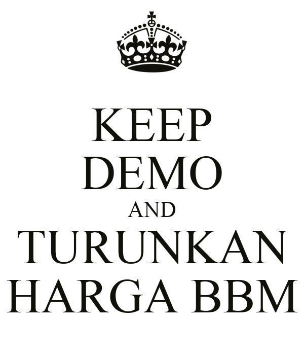 KEEP DEMO AND TURUNKAN HARGA BBM