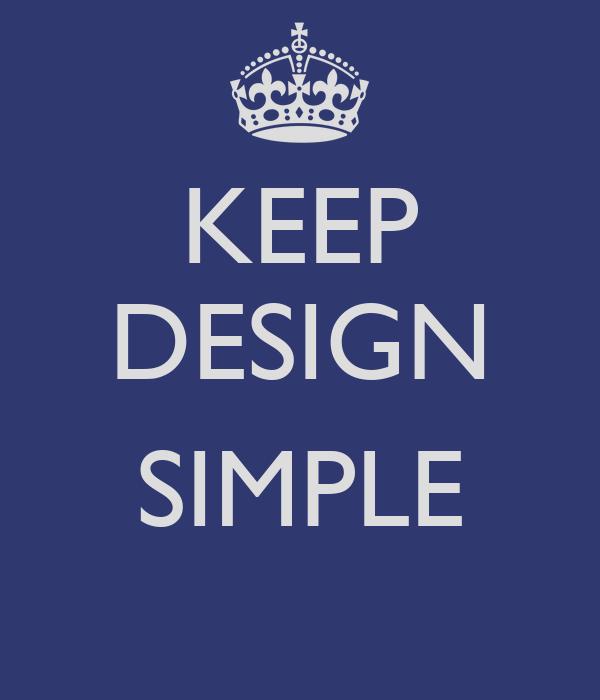 KEEP DESIGN  SIMPLE