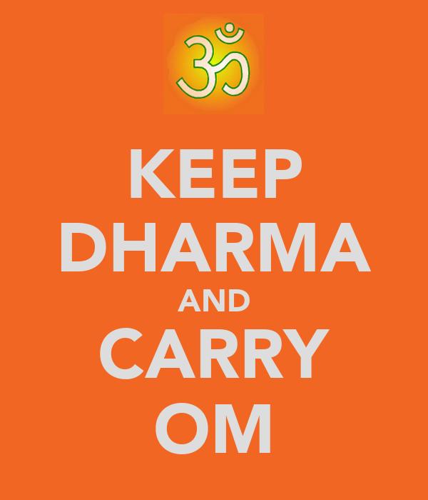 KEEP DHARMA AND CARRY OM