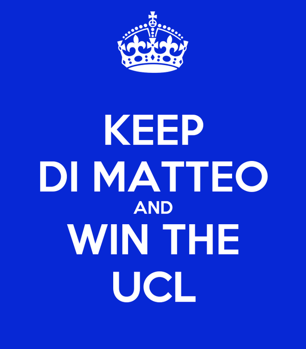 KEEP DI MATTEO AND WIN THE UCL
