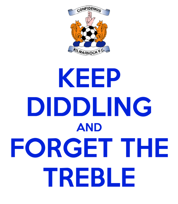 KEEP DIDDLING AND FORGET THE TREBLE