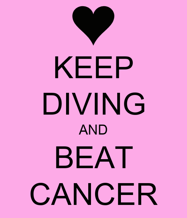 KEEP DIVING AND BEAT CANCER
