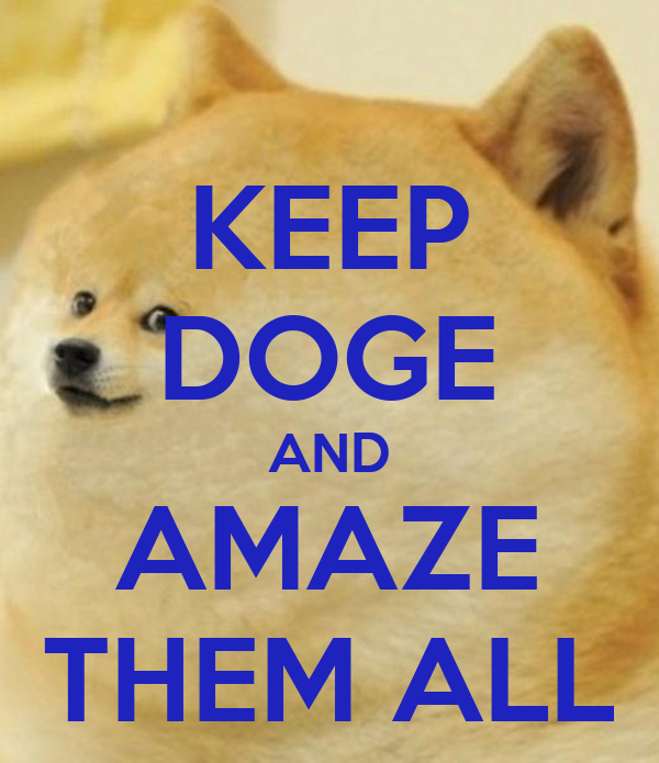 KEEP DOGE AND AMAZE THEM ALL