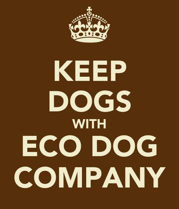 KEEP DOGS WITH ECO DOG COMPANY