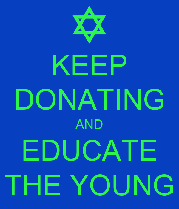 KEEP DONATING AND EDUCATE THE YOUNG
