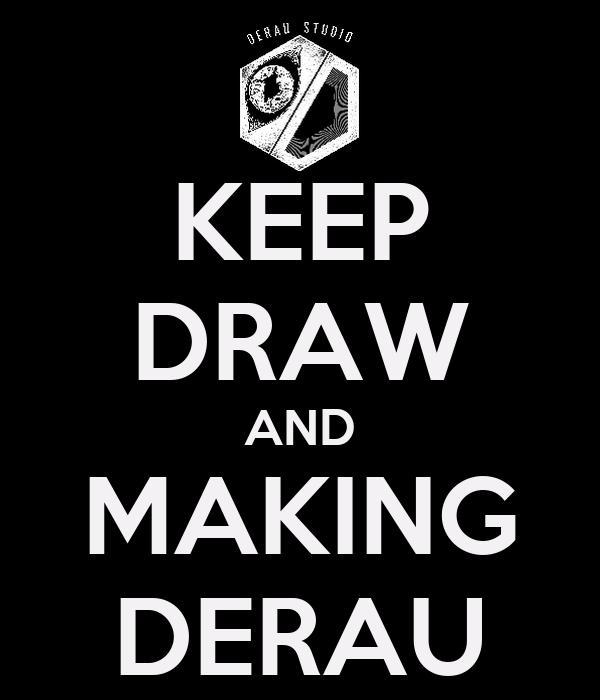 KEEP DRAW AND MAKING DERAU