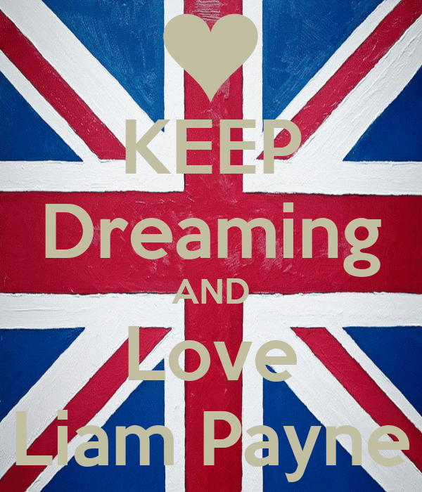 KEEP Dreaming AND Love Liam Payne