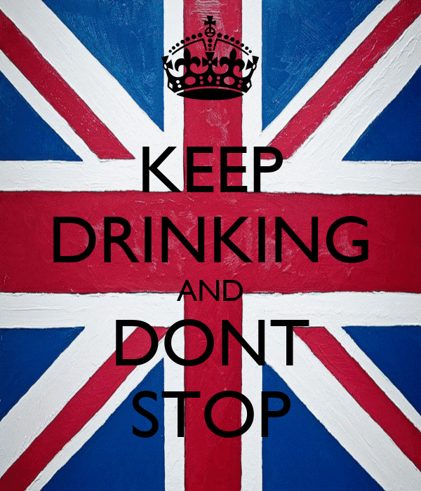 KEEP DRINKING AND DONT STOP