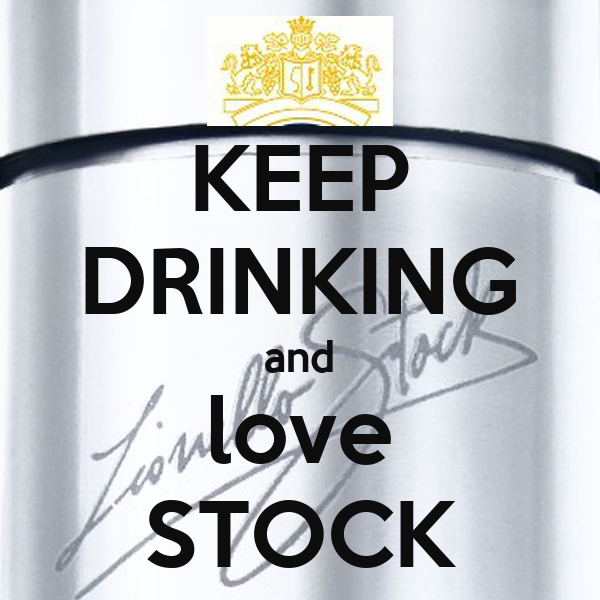 KEEP DRINKING and love STOCK