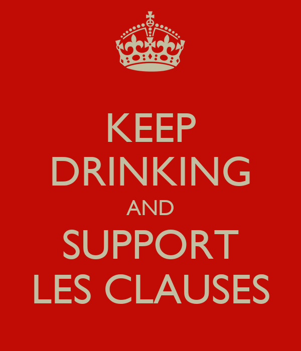 KEEP DRINKING AND SUPPORT LES CLAUSES