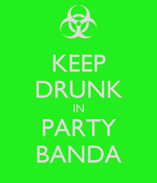 KEEP DRUNK IN PARTY BANDA