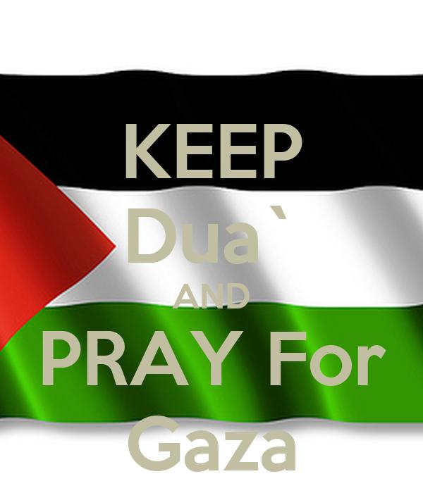 KEEP Dua` AND PRAY For Gaza