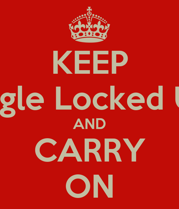 KEEP Eagle Locked Up AND CARRY ON