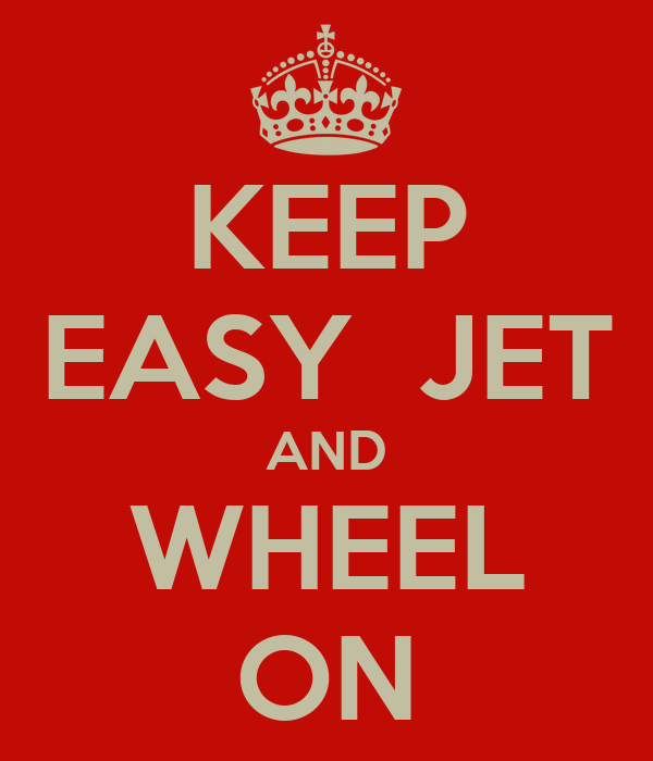 KEEP EASY  JET AND WHEEL ON