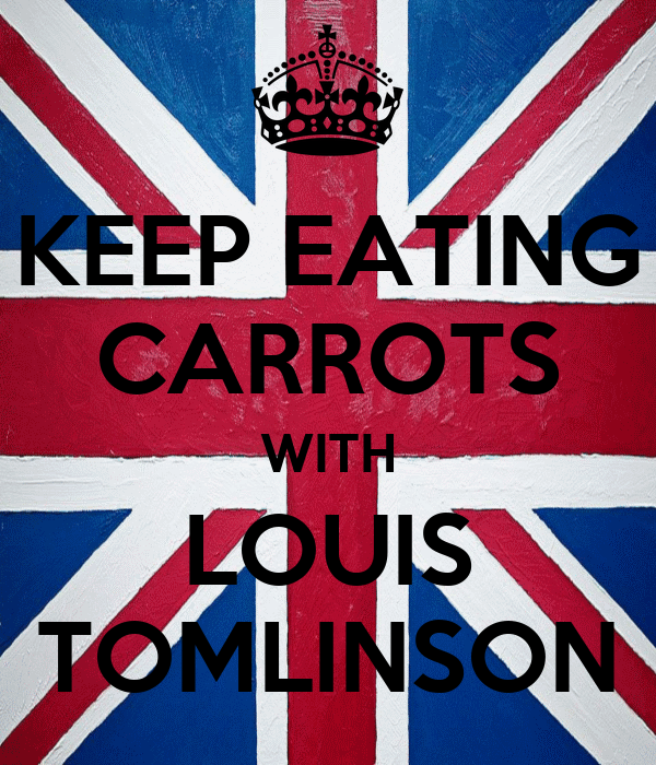 KEEP EATING CARROTS WITH LOUIS TOMLINSON