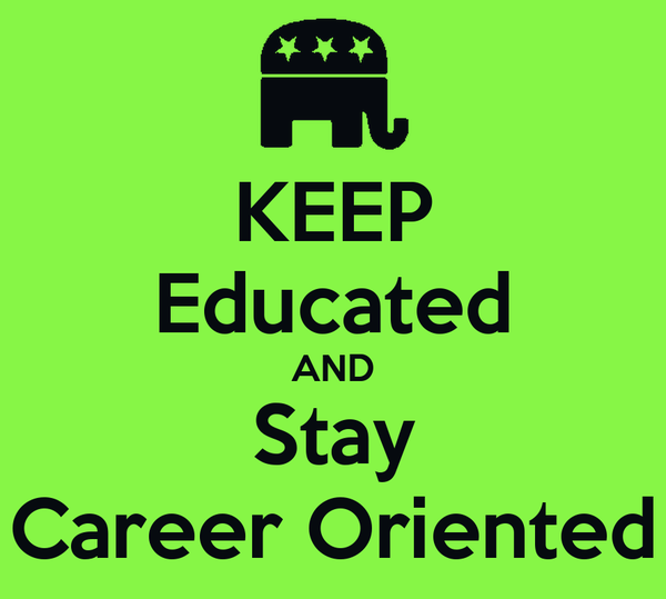 KEEP Educated AND Stay Career Oriented