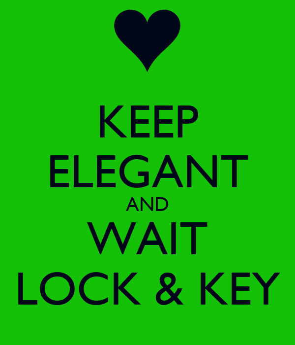 KEEP ELEGANT AND WAIT LOCK & KEY