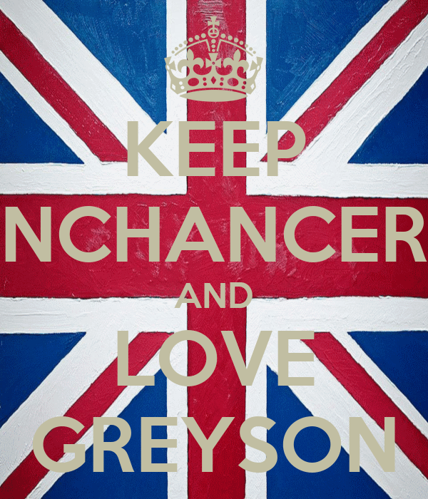 KEEP ENCHANCERS AND LOVE GREYSON