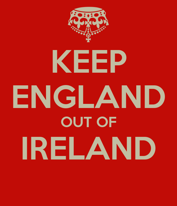 KEEP ENGLAND OUT OF IRELAND