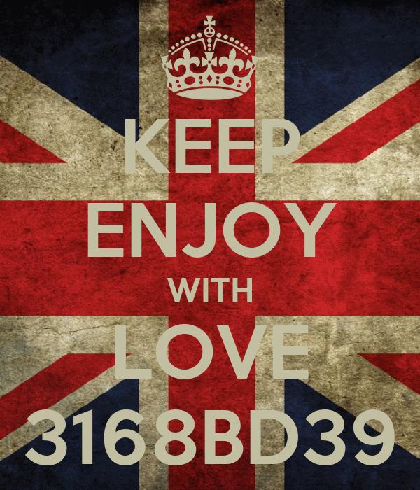 KEEP ENJOY WITH LOVE 3168BD39