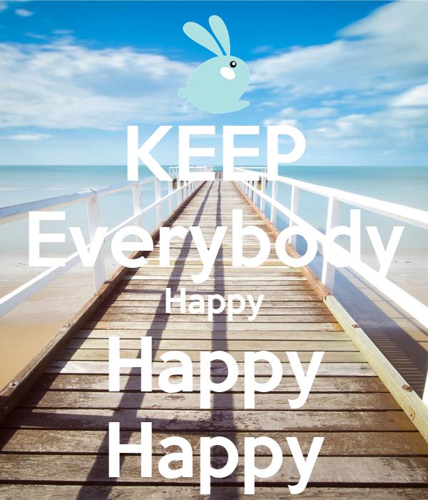 KEEP Everybody Happy Happy Happy