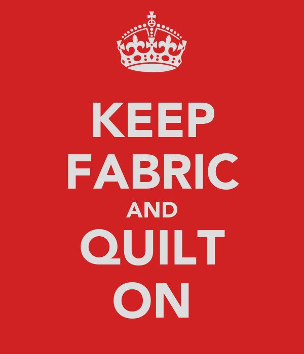 KEEP FABRIC AND QUILT ON