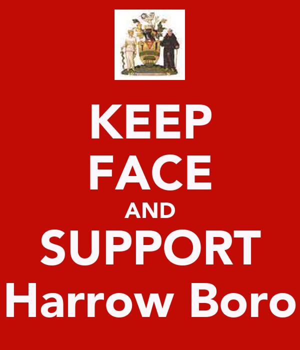 KEEP FACE AND SUPPORT Harrow Boro