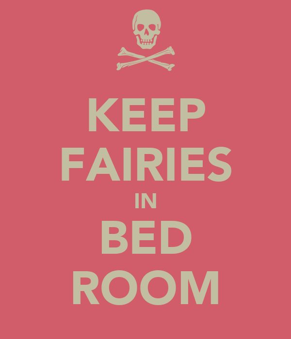 KEEP FAIRIES IN BED ROOM