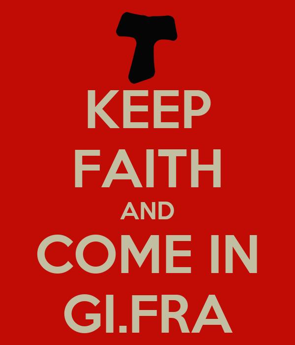 KEEP FAITH AND COME IN GI.FRA