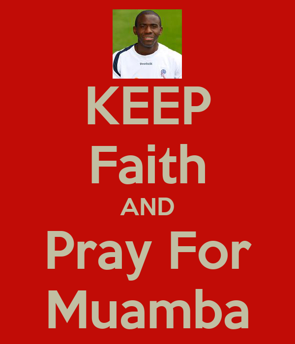 KEEP Faith AND Pray For Muamba