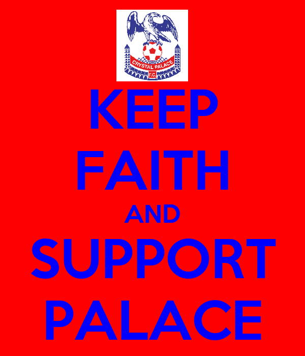 KEEP FAITH AND SUPPORT PALACE