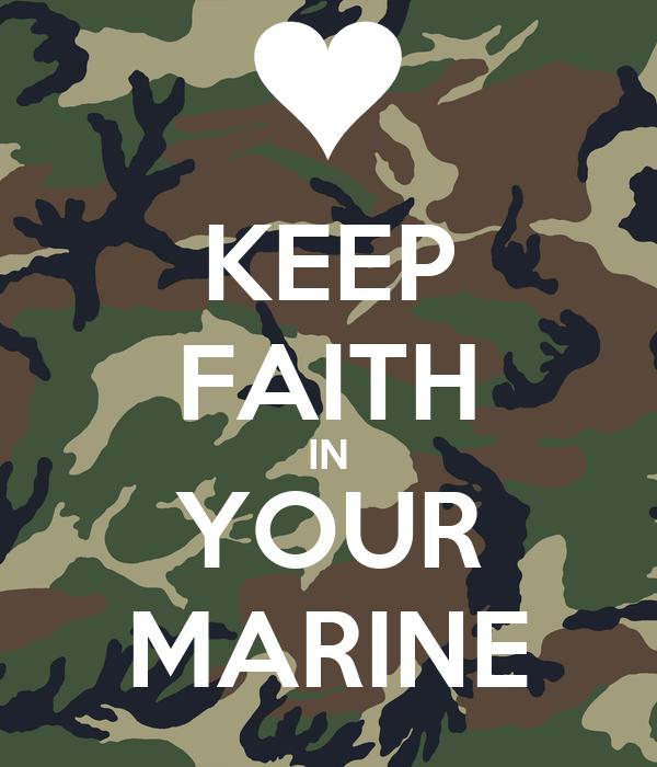KEEP FAITH IN YOUR MARINE