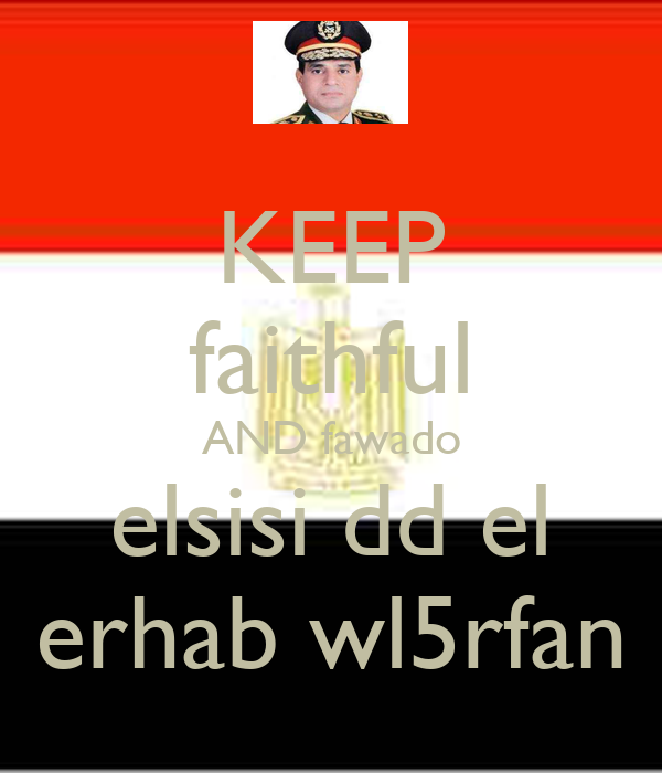 KEEP faithful AND fawado elsisi dd el erhab wl5rfan