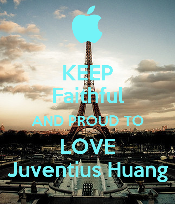 KEEP Faithful AND PROUD TO LOVE Juventius Huang