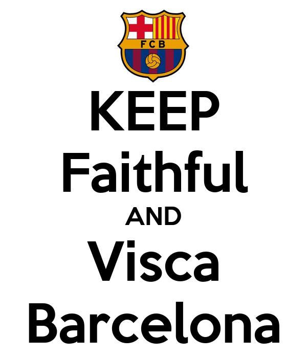 KEEP Faithful AND Visca Barcelona