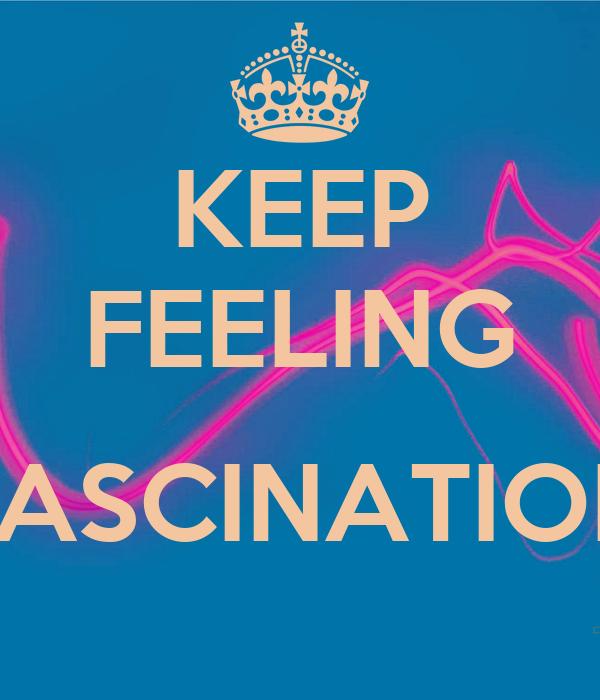 KEEP FEELING  FASCINATION