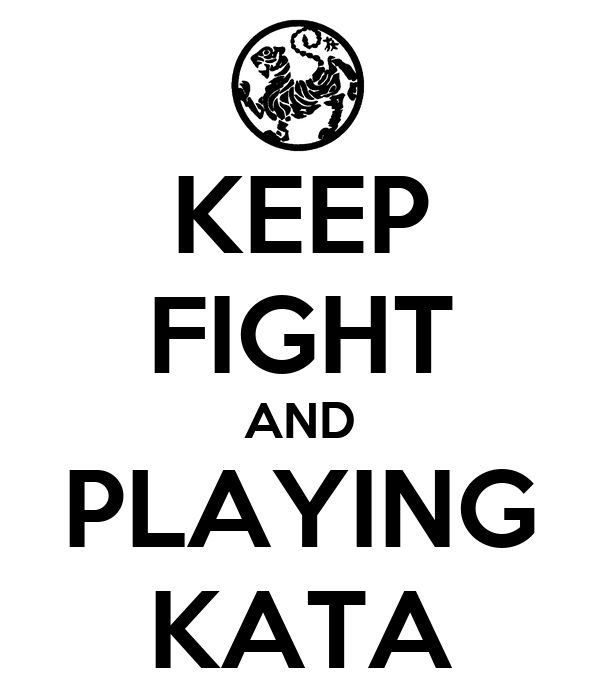 KEEP FIGHT AND PLAYING KATA