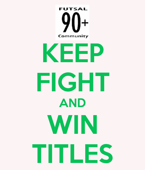 KEEP FIGHT AND WIN TITLES