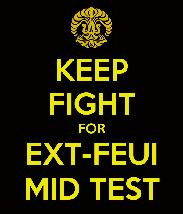 KEEP FIGHT FOR EXT-FEUI MID TEST