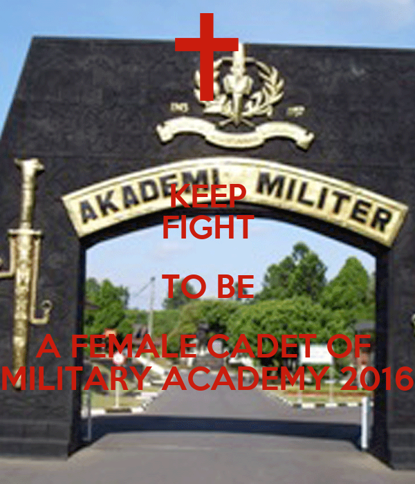 KEEP FIGHT TO BE A FEMALE CADET OF  MILITARY ACADEMY 2016