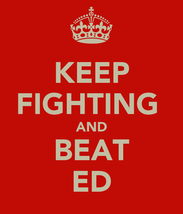 KEEP FIGHTING  AND BEAT ED